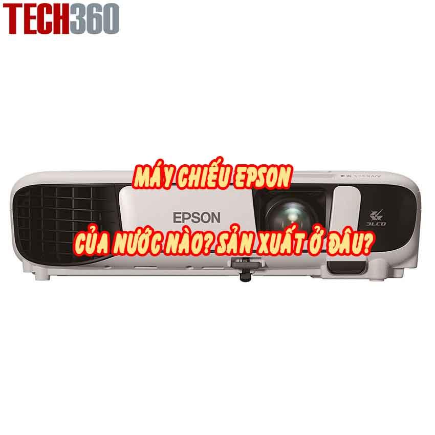 Máy chiếu Epson thương hiệu của nước nào