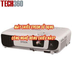 máy chiếu epson sử dụng công nghệ bóng chiếu nào