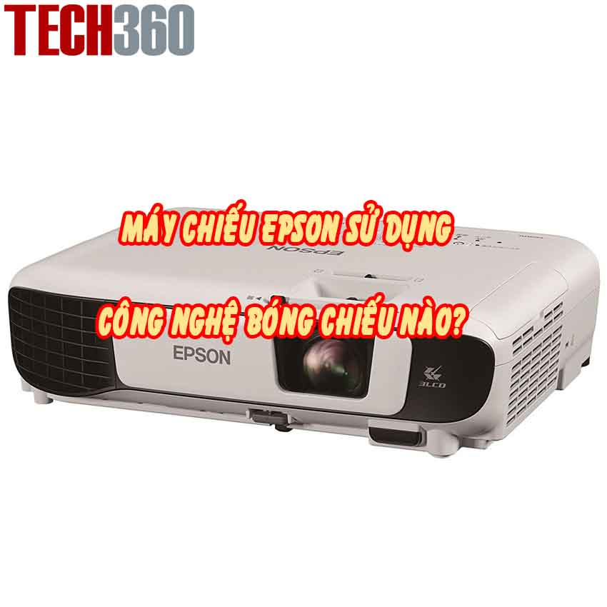 máy chiếu epson sử dụng công nghệ nào
