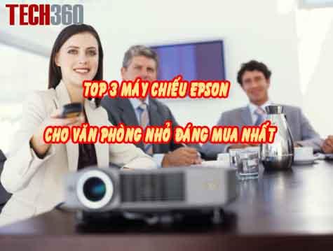 top 3 máy chiếu epson cho văn phòng