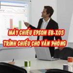 Máy chiếu Epson EB-X05 giá rẻ cho văn phòng