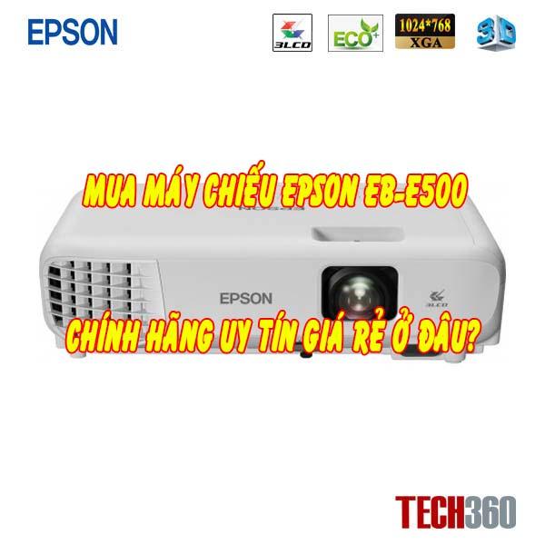mua máy chiếu epson eb-e500 ở đâu